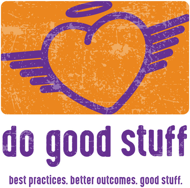 Do Good Stuff. Best Practices. Better Outcomes. Good Stuff.